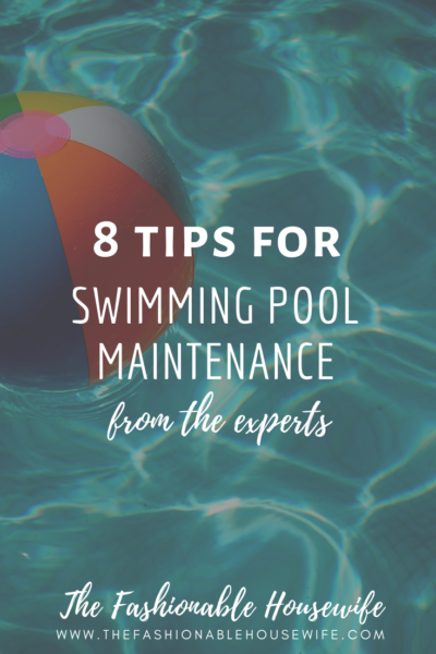 8 Tips For Swimming Pool Maintenance From The Experts - The ...