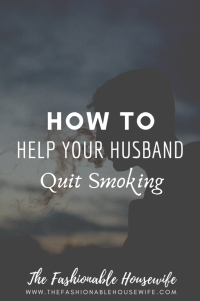 How To Help Your Husband Quit Smoking