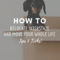 How To Relocate Interstate And Move Your Whole Life