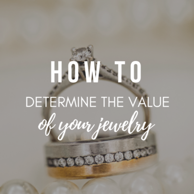 How to Determine the Value of Your Jewelry
