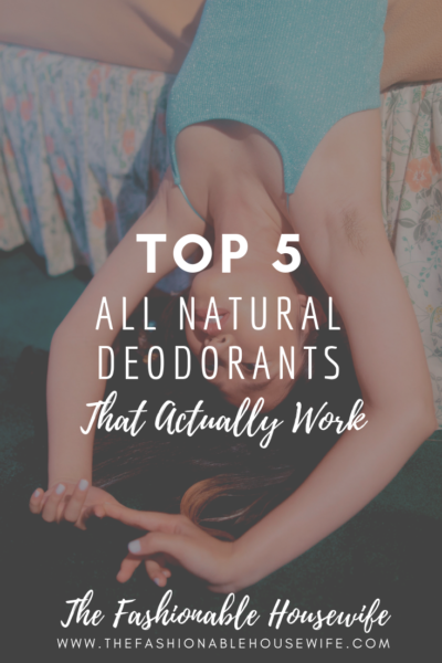 Top 5 All Natural Deodorants That Actually Work