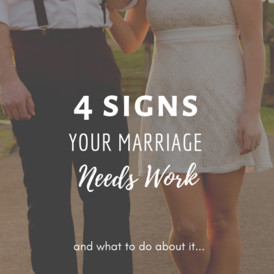 4 Signs Your Marriage Needs Work