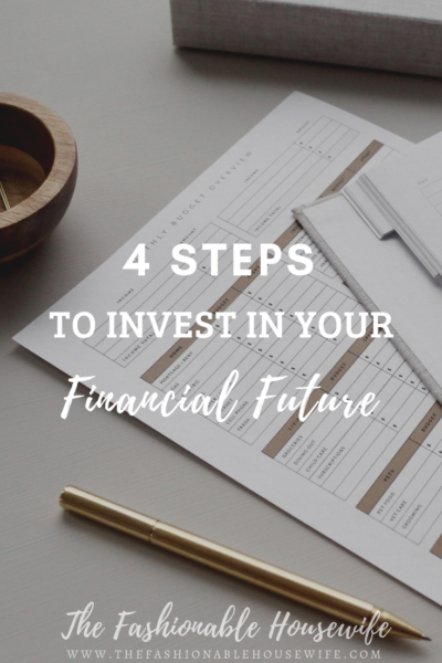 4 Steps to Invest in Your Financial Future