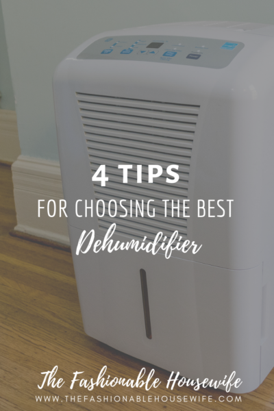 4 Tips For Choosing The Best Dehumidifier