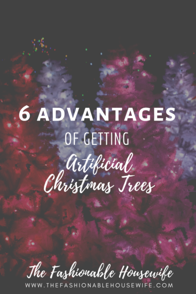 6 Advantages of Getting Artificial Christmas Trees