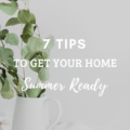 7 Tips To Get Your Home Summer-Ready