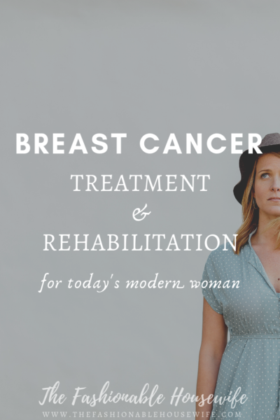 Breast Cancer: Treatment and Rehabilitation