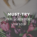 Must-Try Spring Fashion Trends for 2019