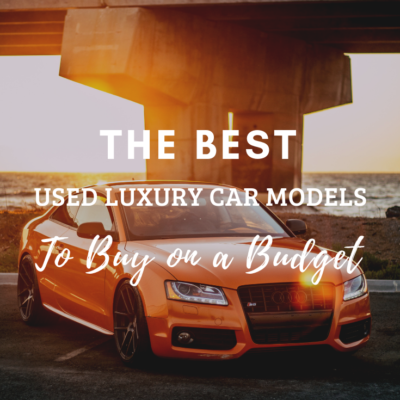 The Best Used Luxury Car Models to Buy on a Budget