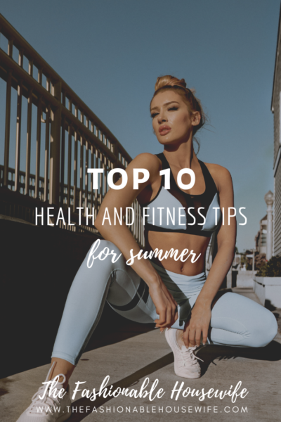 Top 10 Health and Fitness Tips for Summer!