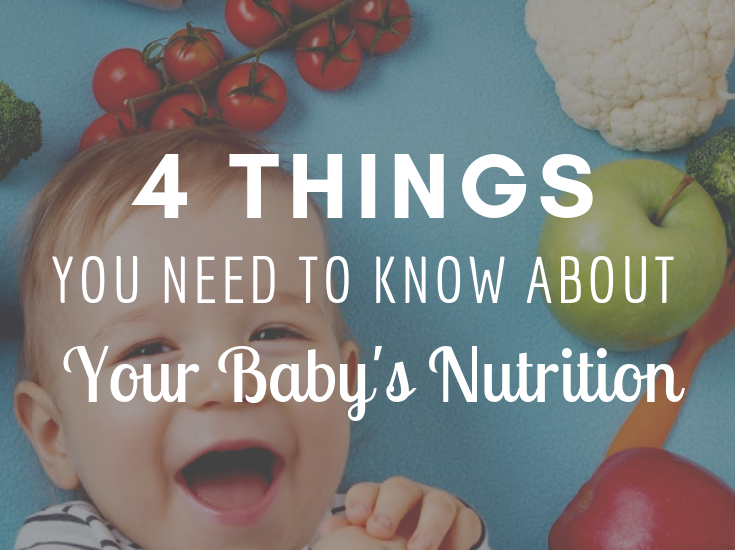 4 Things You Need To Know About Your Baby's Nutrition