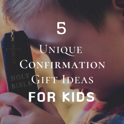 5 Unique Confirmation Gift Ideas For Kids