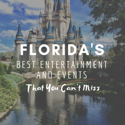 Florida's Best Entertainment And Events That You Can't Miss