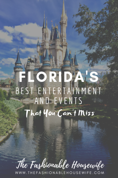 ?Florida's Best Entertainment And Events That You Can't Miss