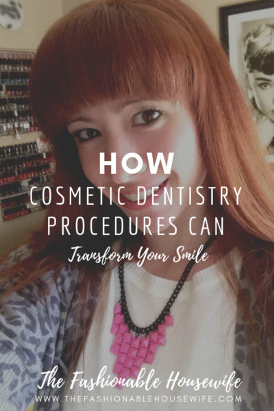 How Cosmetic Dentistry Procedures Can Transform Your Smile