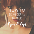 How To Bring Drama To Your Eyes and Lips