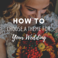 How To Choose A Wedding Theme For Your Big Day