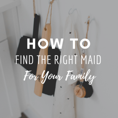How To Find The Right Maid For Your Family