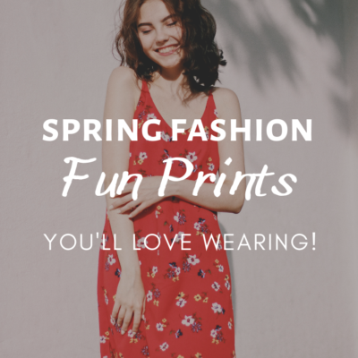 Spring Fashion: Fun Prints You'll Love Wearing