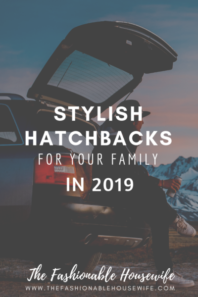 ?Stylish Hatchbacks For Your Family in 2019