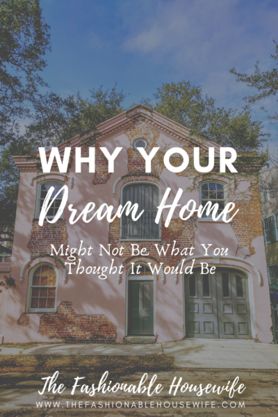 "Why Your ""Dream Home"" Might Not Be What You Thought It Would Be"