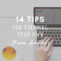 14 Tips For Starting Your Own Home Business