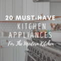 20 Must-Have Kitchen Appliances For The Modern Kitchen