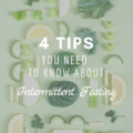 4 Tips You Need To Know About Intermittent Fasting