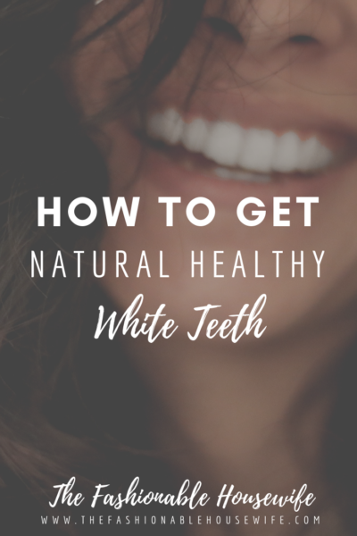 How To Get Natural Healthy White Teeth