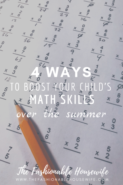 4 Ways to Boost Your Child's Math Skills Over the Summer
