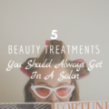 5 Beauty Treatments You Should Always Get In A Salon