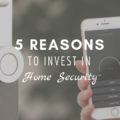 5 Reasons To Invest In Home Security