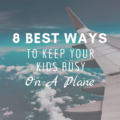 8 Best Ways To Keep Your Kids Busy on a Plane