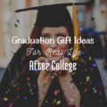 Graduation Gift Ideas For Real Life After College