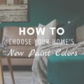 How To Choose Your Home's New Paint Colors