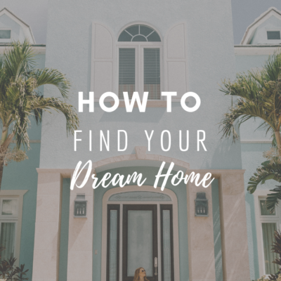 How To Find Your Dream Home