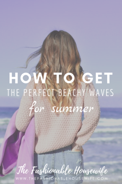 How To Get Perfect Beachy Waves