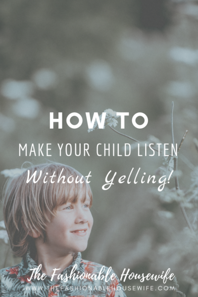 How To Make Your Child Listen Without Yelling