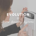 The Evolution of Home Security Systems