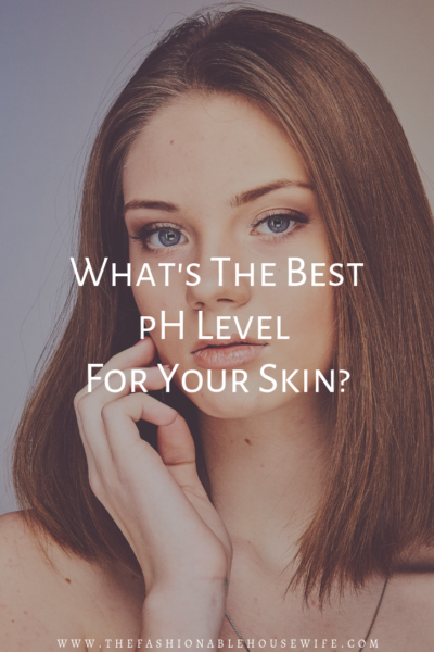 What's The Best pH Level For Your Skin?