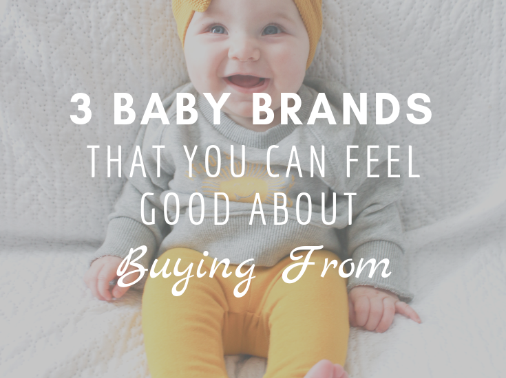 3 Baby Brands That You Can Feel Good About Buying From