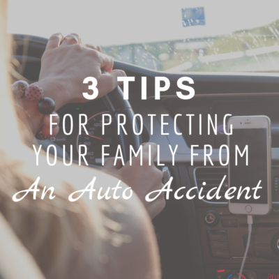 3 Tips For Protecting Your Family From An Auto Accident