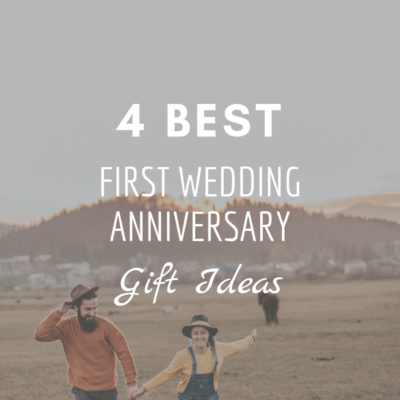 4 Best First Wedding Anniversary Gift Ideas