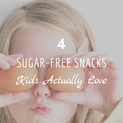 4 Sugar-Free Snacks Kids Actually Love