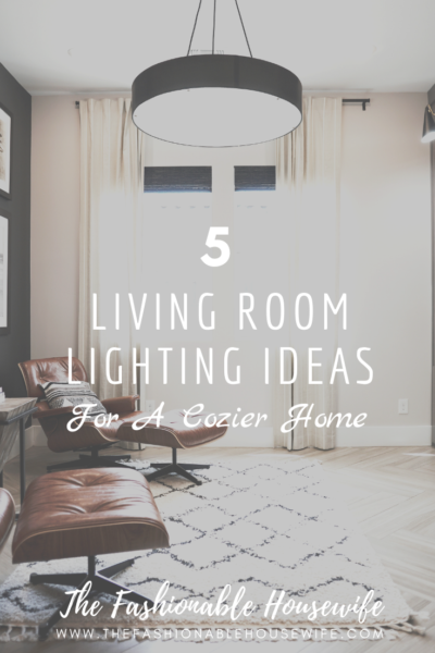 5 Living Room Lighting Ideas for a Cozier Home