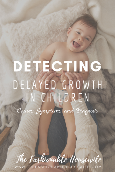 Delayed Growth in Children: Causes, Symptoms, and Diagnosis
