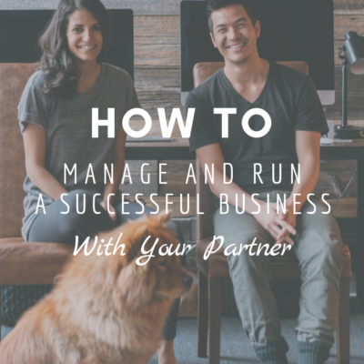 How To Manage and Run a Successful Business With Your Partner