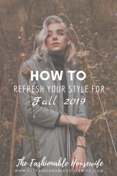How To Refresh Your Style for Fall 2019