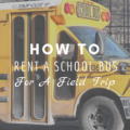 How To Rent A School Bus For A Field Trip