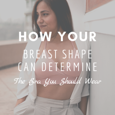 How Your Breast Shape Can Determine The Bra You Should Wear